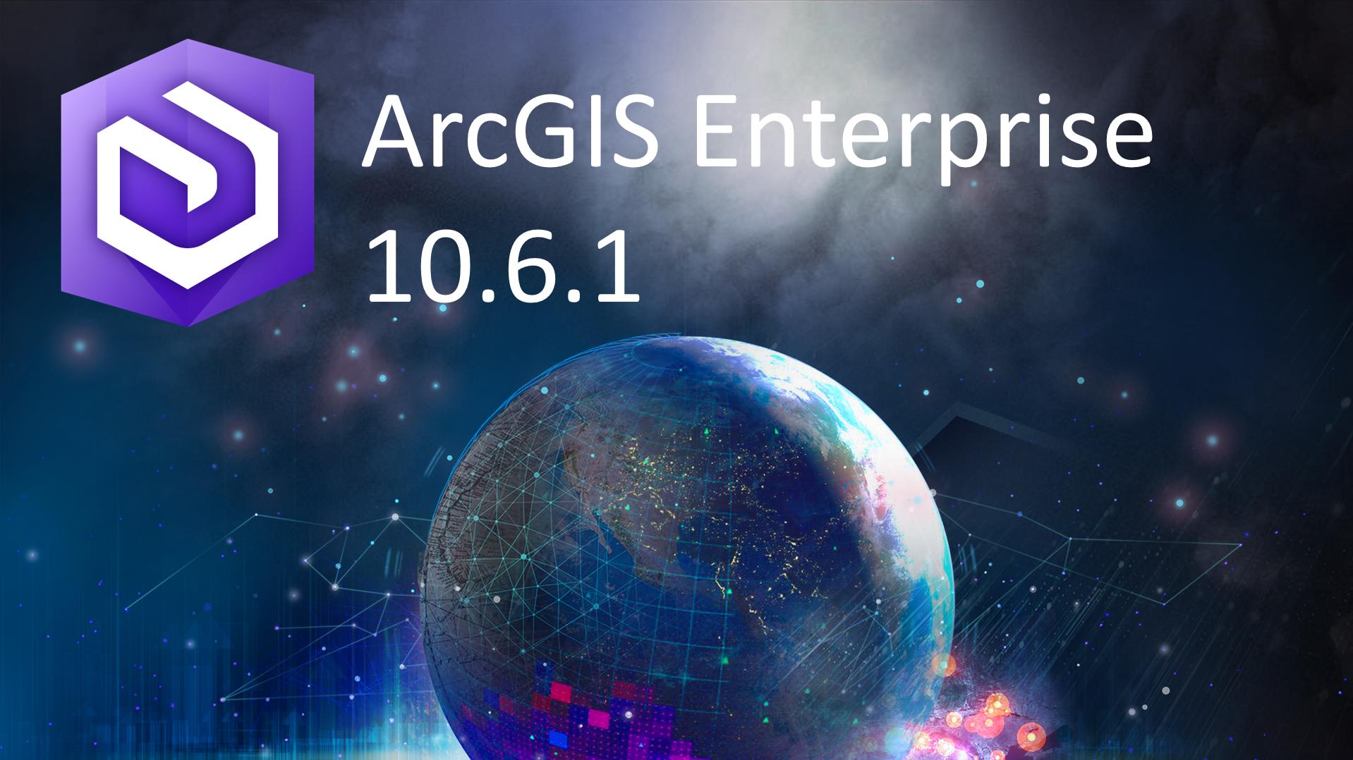 ArcGIS Enterprise 10.6.1