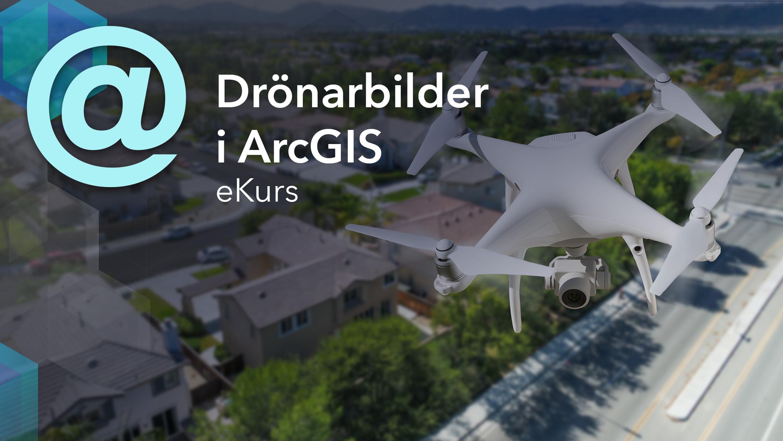 ekurs Drönarbilder i ArcGIS